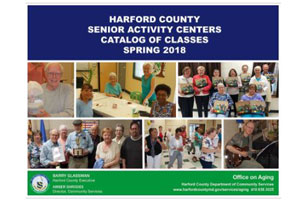 Harford County Senior Activity Centers Catalog of Classes Spring 2018